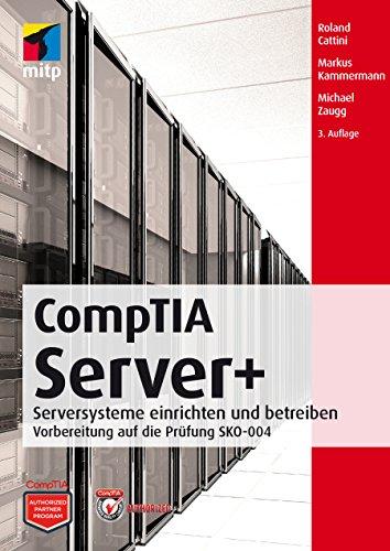 CompTIA Server+ - Vorbereitung auf die Prüfung SKO-004 (mitp Professional)