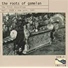 The roots of Gamelan. The first recordings