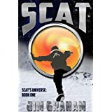 Scat (Scat's Universe Book 1) ~ Jim Graham