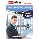"Webselling: Das gro�e Praxisbuch shop to date 6.0 provon ""Thomas Brochhagen"""
