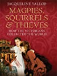 Magpies, Squirrels and Thieves: How t...