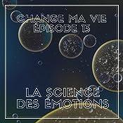La science des émotions (Change ma vie 13)   Clotilde Dusoulier