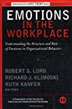 img - for Emotions in the Workplace: Understanding the Structure and Role of Emotions in Organizational Behavior book / textbook / text book