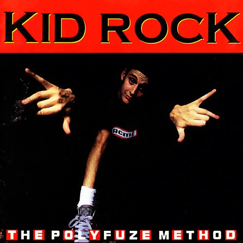 Kid Rock The Polyfuze Method