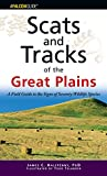 img - for Scats and Tracks of the Great Plains: A Field Guide To The Signs Of Seventy Wildlife Species (Scats and Tracks Series) book / textbook / text book