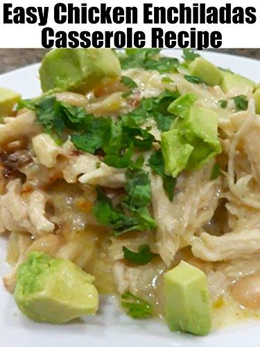 Easy Chicken Enchiladas Casserole Recipe
