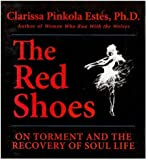 The Red Shoes: On Torment and the Recovery of Soul Life