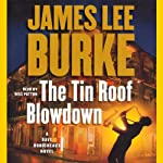 The Tin Roof Blowdown: A Dave Robicheaux Novel (       ABRIDGED) by James Lee Burke Narrated by Will Patton