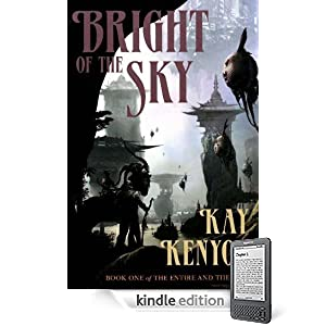 Bright of the Sky (Book 1 of The Entire and the Rose)