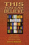 This You Can Believe: Faith Seeking Understanding : A Revised Edition With Study Guides