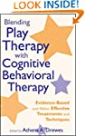Blending Play Therapy with Cognitive...