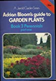 Guide to Garden Plants: Perennials Bk.3 (Cotman-color) (0853067317) by Bloom, Adrian