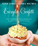 Everyday Confetti: Your Year-Round Gu...