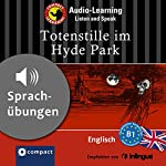 Totenstille im Hyde Park (Compact Lernkrimi Audio-Learning): Englisch Niveau B1 - Sprachübungen - inkl. Begleitbuch als PDF | Michael Bacon,Christina Neiske