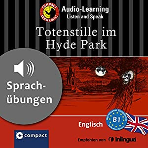 Totenstille im Hyde Park (Compact Lernkrimi Audio-Learning) Hörbuch