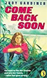 img - for Come Back Soon (Puffin Story Books) by Gardiner Judy (1987-08-01) Paperback book / textbook / text book