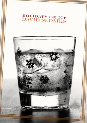 Holidays on Ice: Stories, David Sedaris