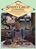 The Simply Great Cookbook: Recipes and the Experience of Fine Dining from the Kitchens of Chuck Muer