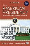 The American Presidency: Origins and Development, 1776-2014