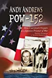 Andy Andrews POW-152: How I survived 3 1/2 years as a Japanese Prisoner of War