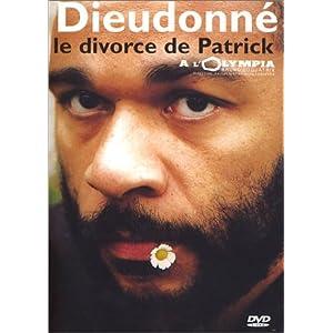 DIEUDONNE LE DIVORCE DE PATRICK
