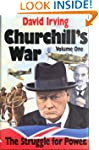 Churchill's War: The Struggle for Pow...