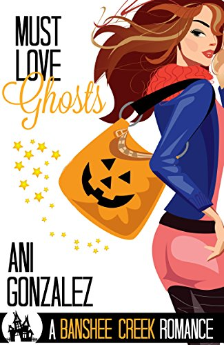 Must Love Ghosts by Ani Gonzalez ebook deal