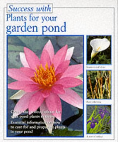 Plants for Your Garden Pond (Success With)