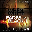 When White Fades to Black (       UNABRIDGED) by Joe Conlan Narrated by Tracy Thibodeaux