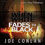 When White Fades to Black | Joe Conlan