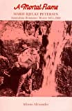 A mortal flame: Marie Bjelke Petersen, Australian romance writer, 1874-1969 (0908528256) by Alexander, Alison