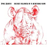Silence Followed By a Deafening Roarpar Paul Gilbert