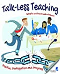 Talk-Less Teaching: Practice, Partici...