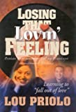 Losing that Lovin' Feeling: Learning to Fall out of Love (097277730X) by Priolo, Lou