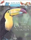 echange, troc Collectif - Atlas Nature : Les Plus Beaux Oiseaux du monde