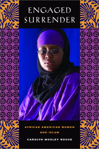 Engaged Surrender: African American Women and Islam