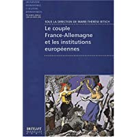 Le couple France-Allemagne et les institutions europeennes (French Edition)