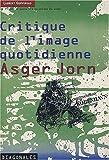 echange, troc Laurent Gervereau, Asger Jorn - Critique de l'image quotidienne, Asger Jorn