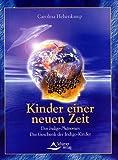 Das Indigo-Phänomen - Kinder einer neuen Zeit - Das Geschenk der Indigo-Kinder - Carolina Hehenkamp