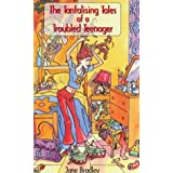 The Tantalising Tales of a Troubled Teenagerby Jane Bradley