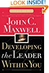 Developing the Leader Within You (Max...