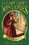 Intrigue (Lady Grace Mysteries) (1862304181) by Grace Cavendish