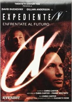 Expediente X. Combate Al Futuro