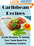 Caribbean Recipes: 50 Exotic Recipes...
