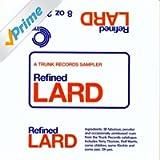Refined Lard: A Trunk Records Sampler