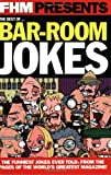 The Best of Bar-Room Jokes (184222476X) by FHM Magazine Staff