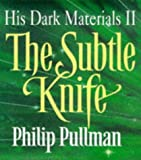 Philip Pullman The Subtle Knife (His Dark Materials)