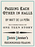 img - for Passing Each Other in Halls (Electric Literature's Recommended Reading Book 83) book / textbook / text book