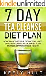 Tea Cleanse: 7 Day Tea Cleanse Diet P...