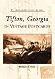 img - for Tifton, Georgia In Vintage Postcards (GA) (Postcard History Series) book / textbook / text book